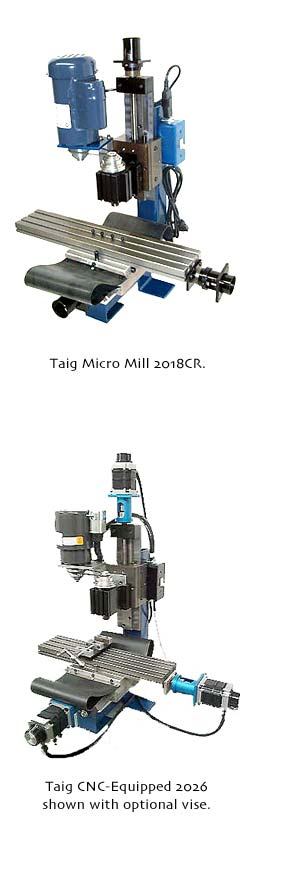 Taig Micro Mills 2018CR and the 2026 here shown with optional vise.